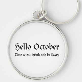 Hello October - Time to eat, drink and be Scary Silver-Colored Round Keychain