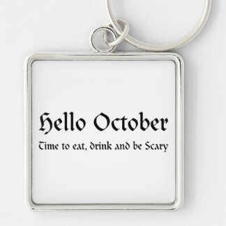 Hello October - Time to eat, drink and be Scary Silver-Colored Square Keychain