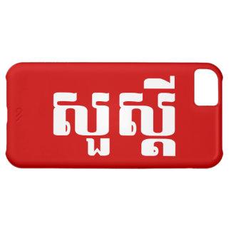 Hello / Sua s'dei in Khmer / Cambodian Script Cover For iPhone 5C