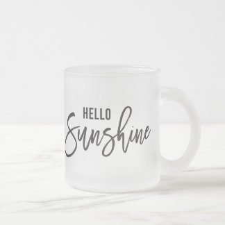 """Hello Sunshine"" Quote Mug"