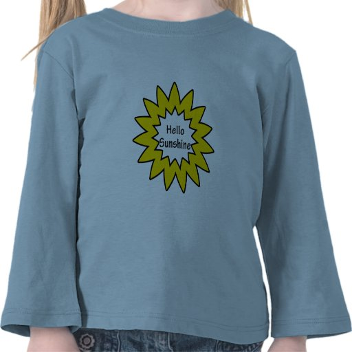 Hello Sunshine Tee Shirt