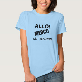 Hello Thank You Goodbye (French) T Shirt