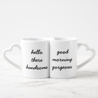 Hello There Handsome/Good Morning Gorgeous Mugs