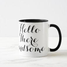 Hello There Handsome Typography Mug