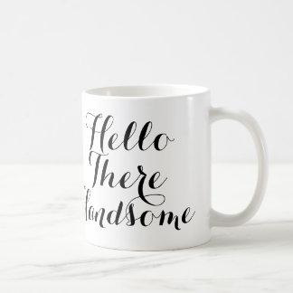 Hello There Handsome with Black/White Script Classic White Coffee Mug