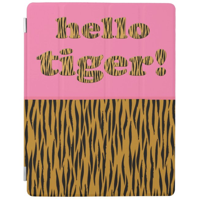 Hello Tiger! | Pink Fun Quote Tigerprint