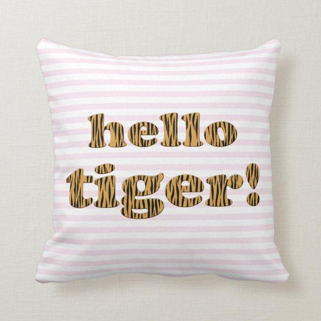Hello Tiger! Pink Fun Quote Tigerprint