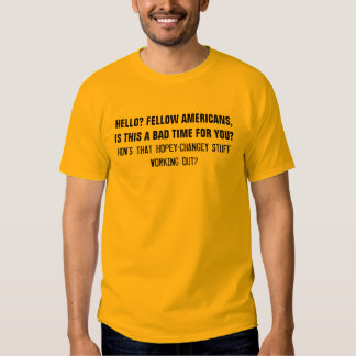Hello USA? Is this a BAD TIME for you? Shirts