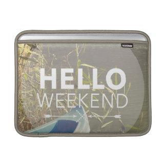 Hello Weekend 4 Sleeve For MacBook Air