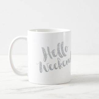 Hello Weekend | Faux Silver Glitter Coffee Mug
