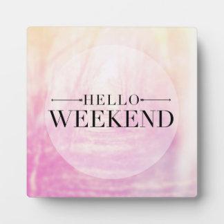 Hello Weekend Plaque