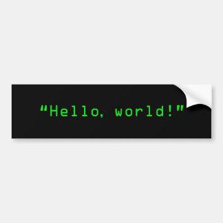 """Hello World"" Computer Style Bumper Sticker"