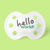 Hello World Pacifier