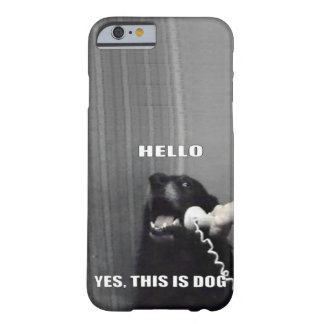 Hello, Yes this is Dog iPhone 6 case