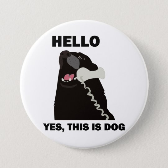HELLO YES THIS IS DOG telephone phone Button