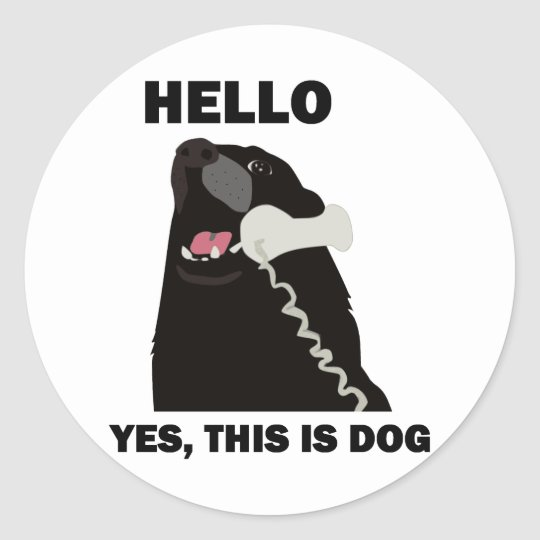 HELLO YES THIS IS DOG telephone phone Classic Round Sticker
