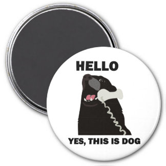 HELLO YES THIS IS DOG telephone phone 3 Inch Round Magnet