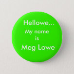 Hellowe..., Meg Lowe, My name is Button