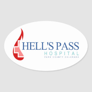 Hell's Pass Hospital, Park County CO Oval Sticker