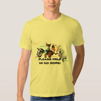 HELP ASHLEY'S DOGS TO COME HOME! T-SHIRTS
