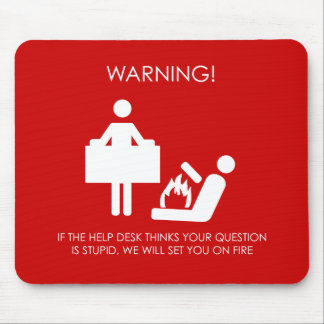 Help Desk Warning Mouse Pad