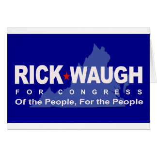 Help Dump Eric Cantor - Rick Waugh for Congress! Card