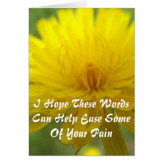 ...Help Ease Some Of Your Pain Sympathy Card