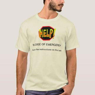 Help, Emergency T-Shirt