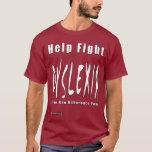 Help Fight Dyslexia T-Shirt