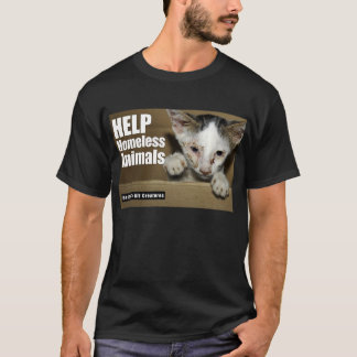 Help Homeless Animal ( front ) T-Shirt