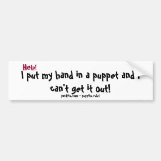 Help!, I put my hand in a puppet and I can't ge... Car Bumper Sticker