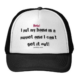 Help!, I put my hand in a puppet and I can't ge... Trucker Hat