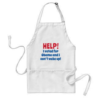 Help! I Voted for Obama and I Can't Wake Up! Adult Apron