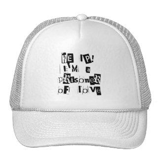 Help! I'm a Prisoner of Love Trucker Hat