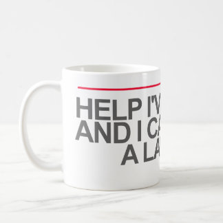 """HELP I'VE FALLEN AND I CAN'T CALL A LAWYER""-- COFFEE MUG"