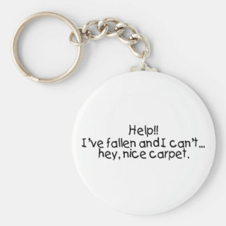 Help Ive Fallen And I Cant Get Up Hey Nice Carpet Keychain