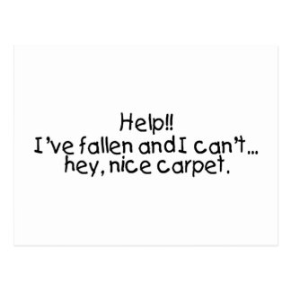 Help Ive Fallen And I Cant Get Up Hey Nice Carpet Postcard