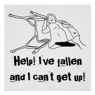 Help! I've fallen and I can't get up! (Poster)
