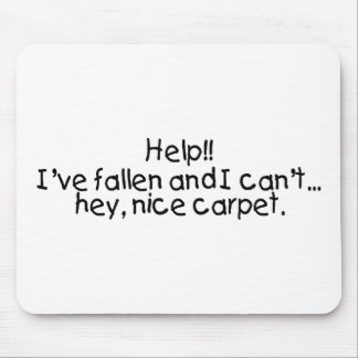 Help Ive Fallen And I Cant...Hey Nice Carpet Mouse Mats