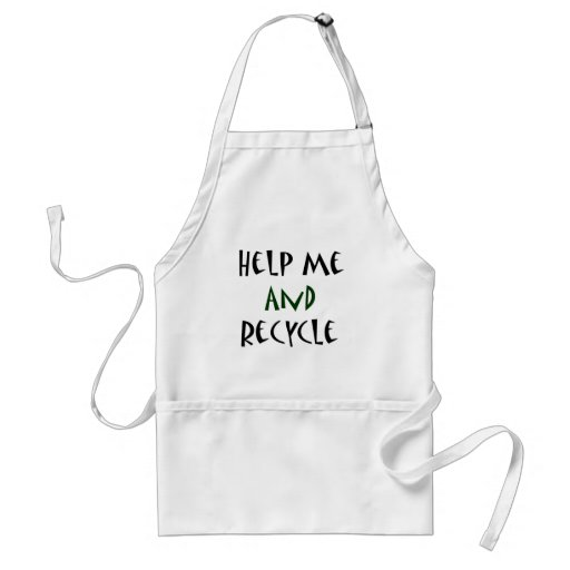 Help Me And Recycle Adult Apron