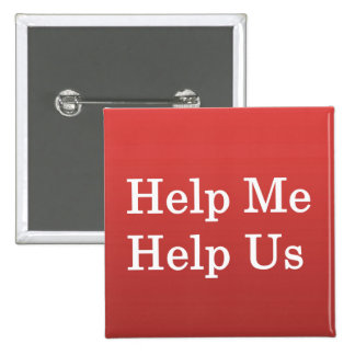 Help Me Help Others Pinback Button