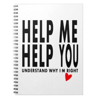 help me help you understand why I'm right notebook