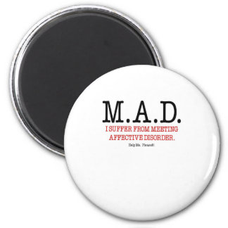 Help Me I Suffer From Meeting Affective Disorder 2 Inch Round Magnet