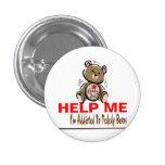 Help Me I'm Addicted To Teddy Bears Pins