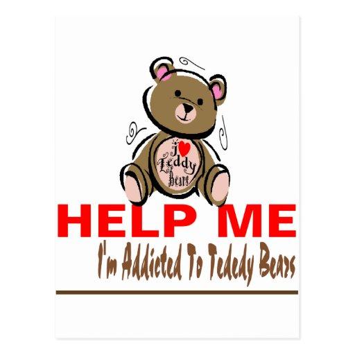 Help Me I'm Addicted To Teddy Bears Postcard