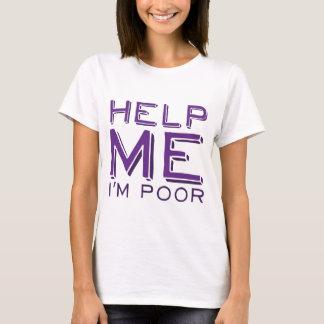 Help Me I'm Poor T-Shirt