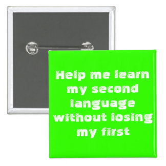 Help me learn my second language... 2 inch square button