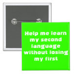 Help me learn my second language... pinback buttons