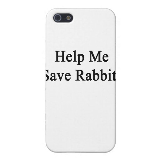 Help Me Save Rabbits Cases For iPhone 5