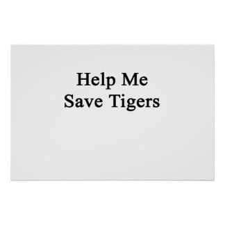 Help Me Save Tigers Poster